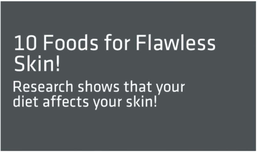 10 Foods for Flawless Skin!