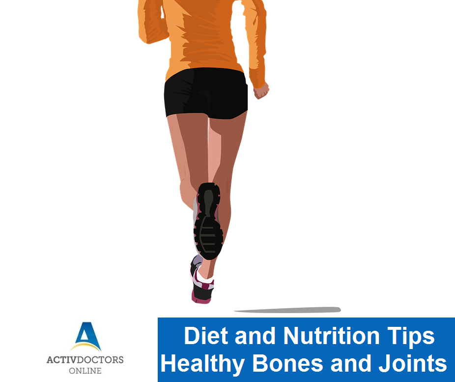 Diet and Nutrition Tips – Healthy Bones and Joints