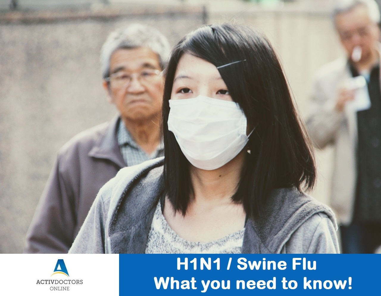 H1N1 / Swine Flu – What you need to know!