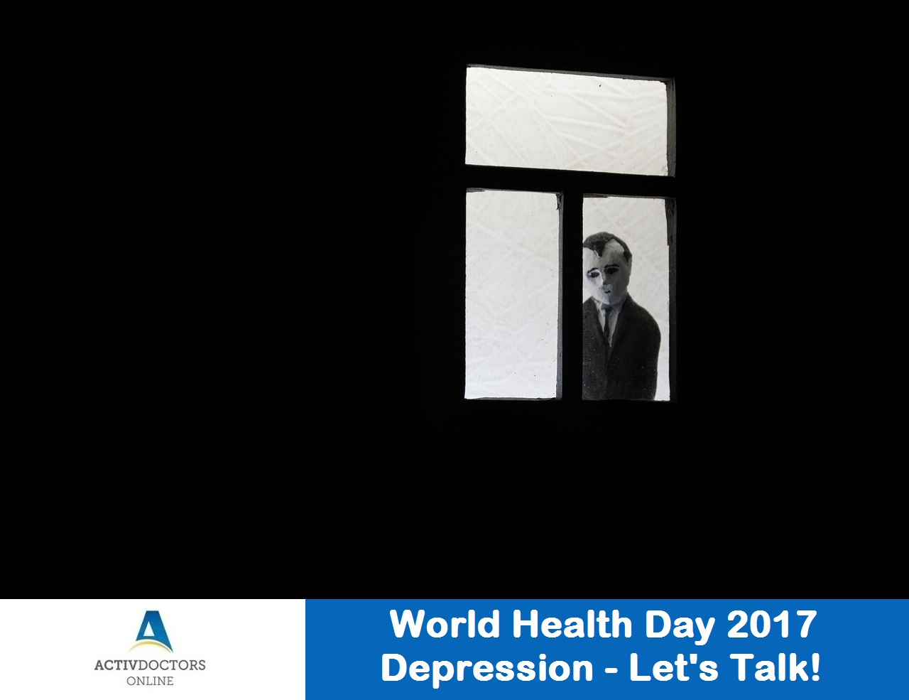 World Health Day 2017 : Depression – Let's Talk!