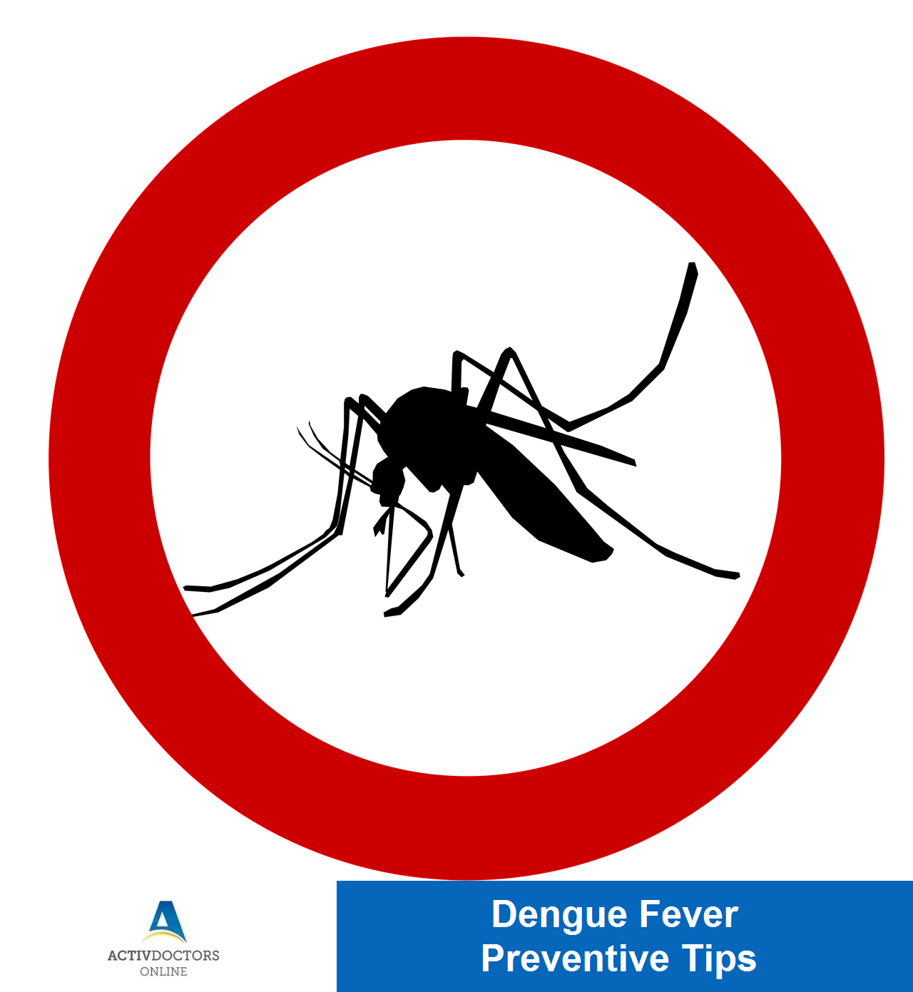 Dengue Fever - Preventive Tips