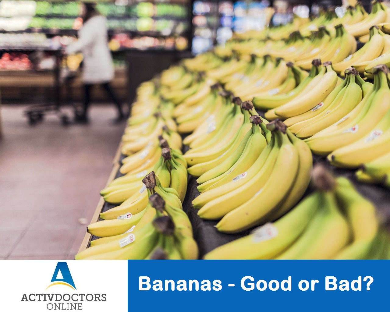Bananas – Good or Bad?