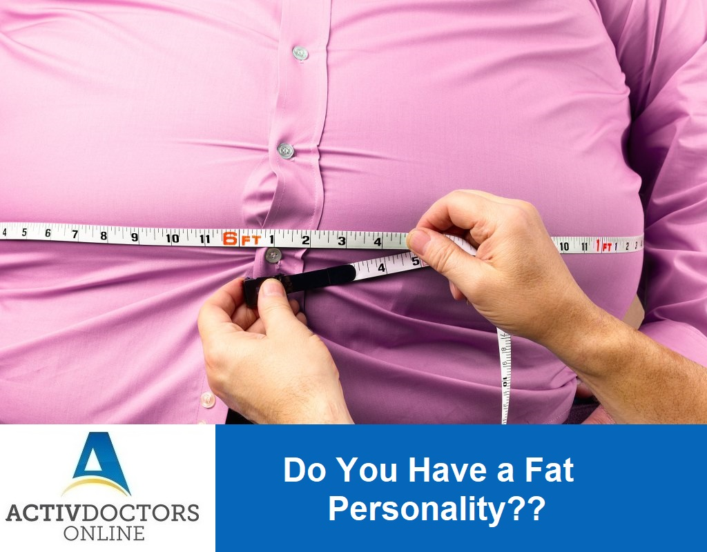 Do You Have a Fat Personality??