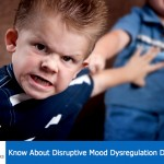 Know About Disruptive Mood Dysregulation Disorder