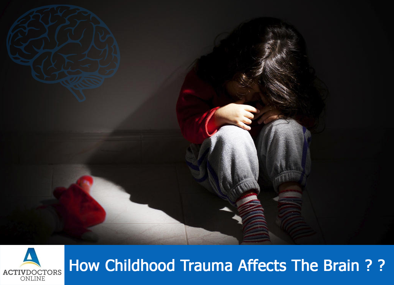 How Childhood Trauma Affects The Brain ? ?