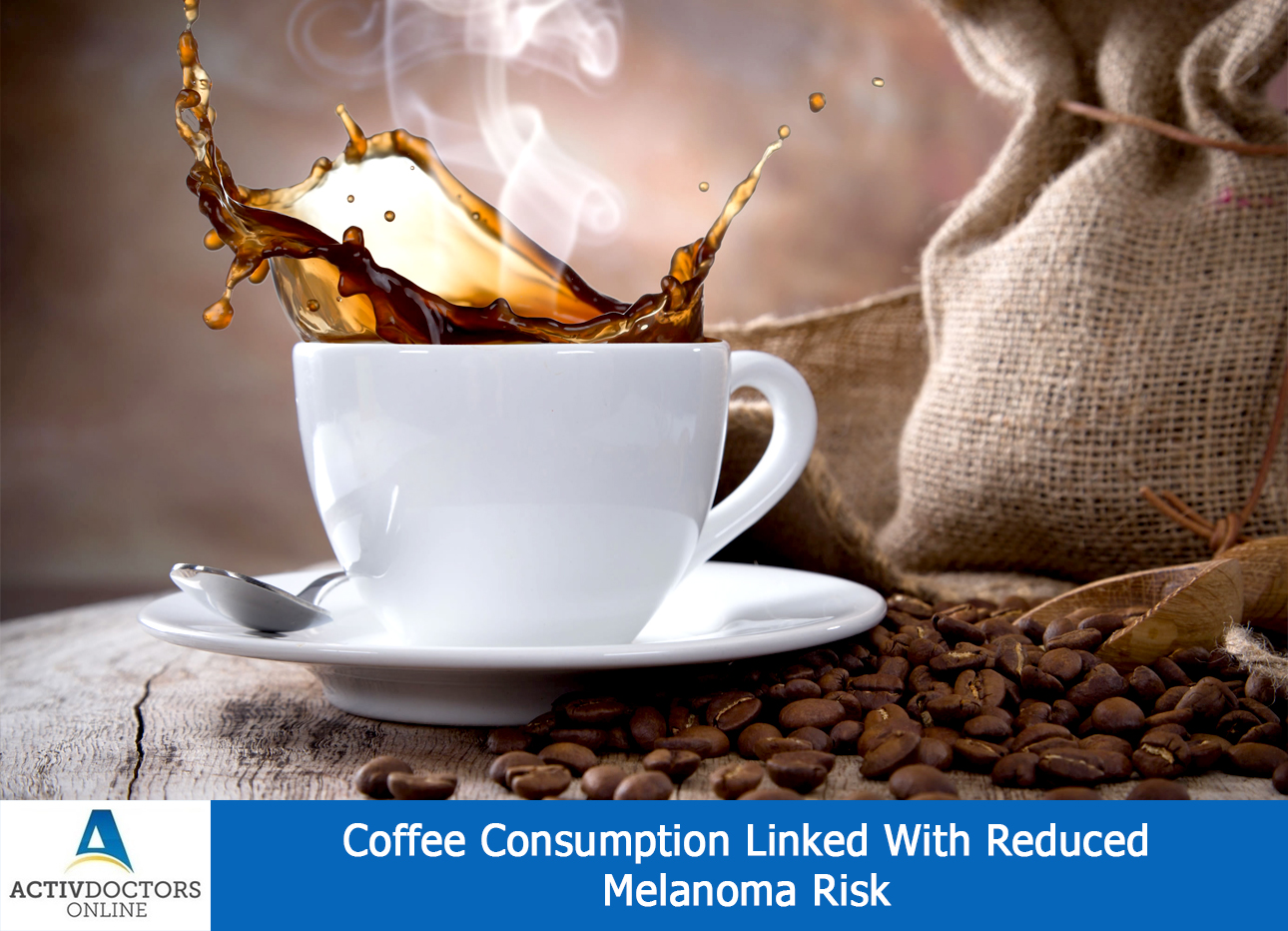 Coffee Consumption Linked With Reduced Melanoma Risk