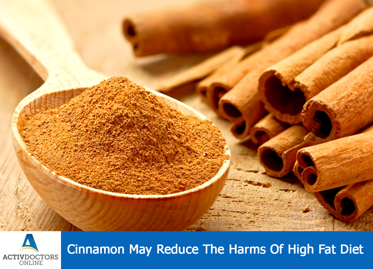 Cinnamon May Reduce The Harms Of High Fat Diet