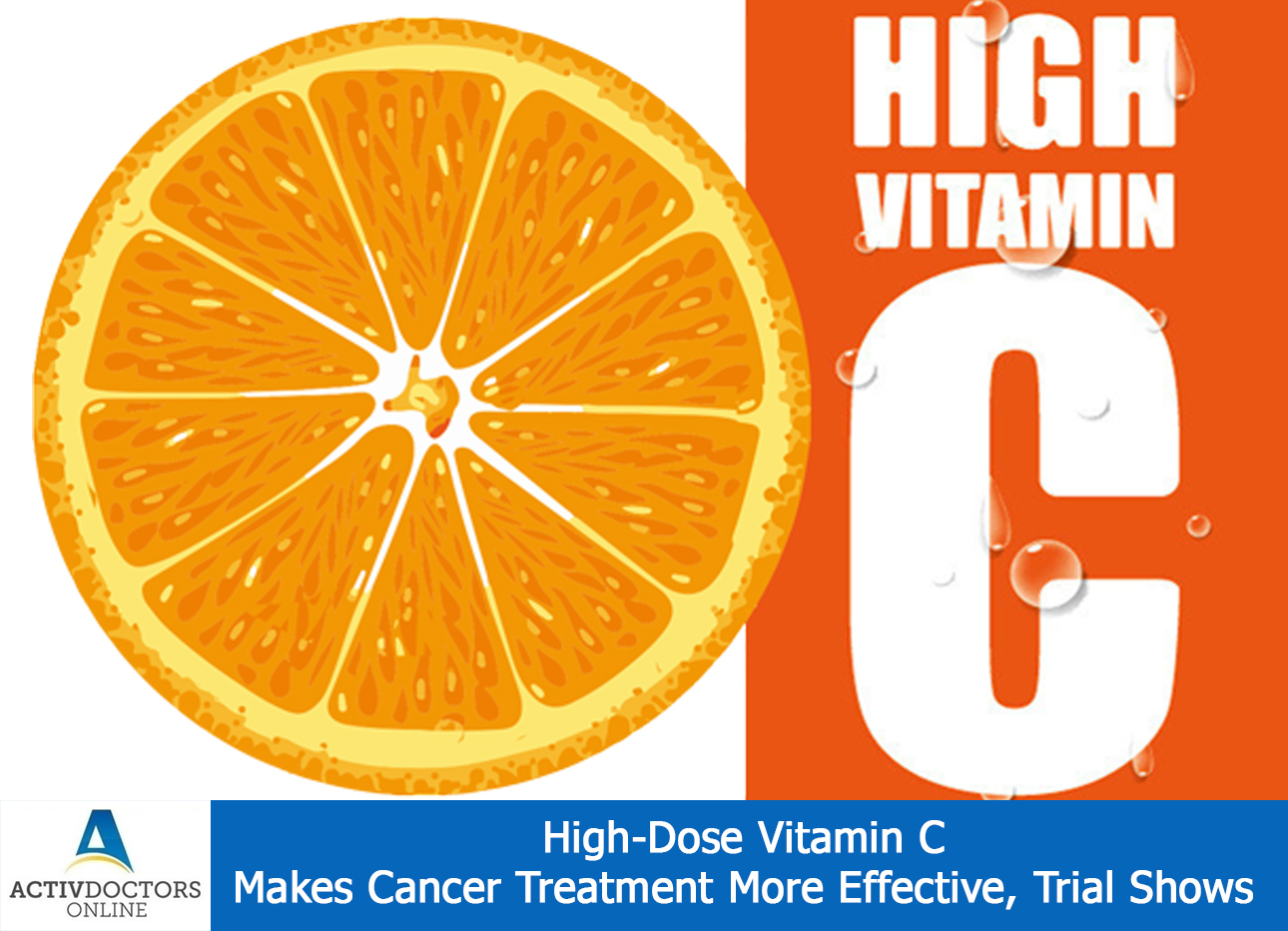 High-Dose Vitamin C Makes Cancer Treatment More Effective, Trial Shows