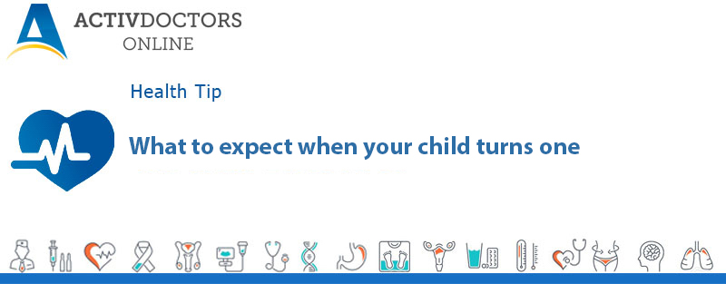 What to expect when your child turns one?