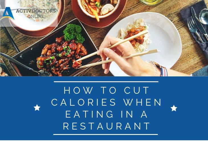 How to Cut Calories When Eating in a Restaurant