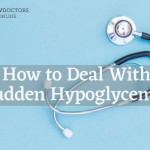 How to Deal With Sudden Hypoglycemia