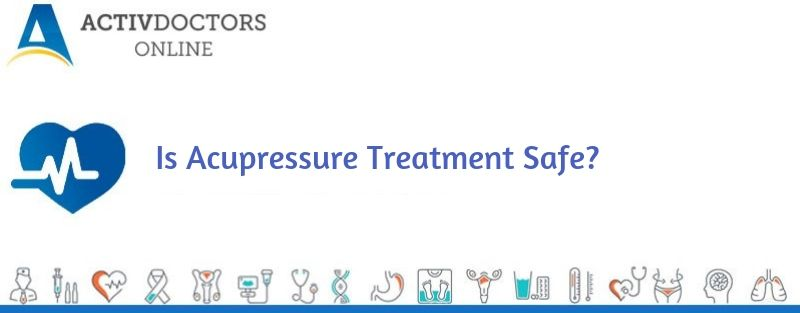 Is Acupressure Treatment Safe