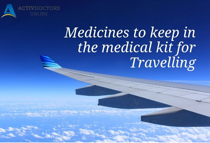 Medicines to keep in the Medical Kit for Travelling