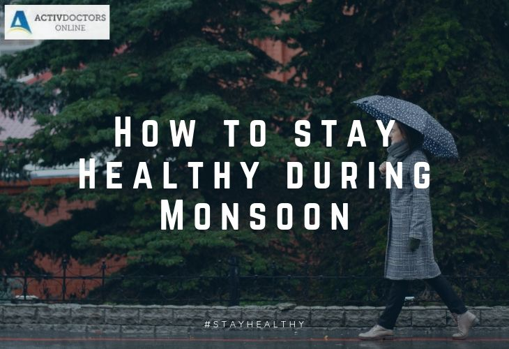How to stay Healthy during Monsoon