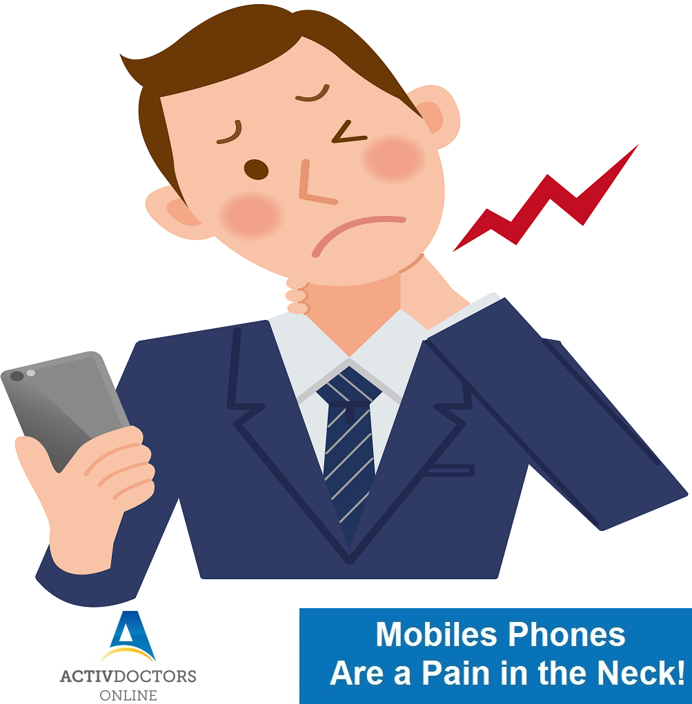 Mobiles Phones Are a Pain in the Neck!