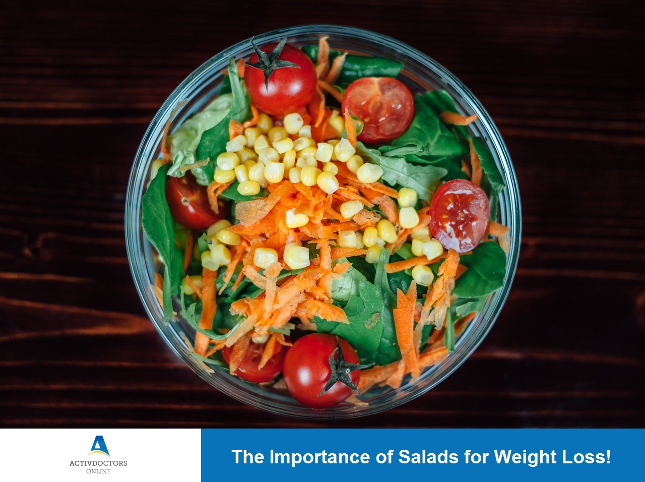 The Importance of Salads for Weight Loss!