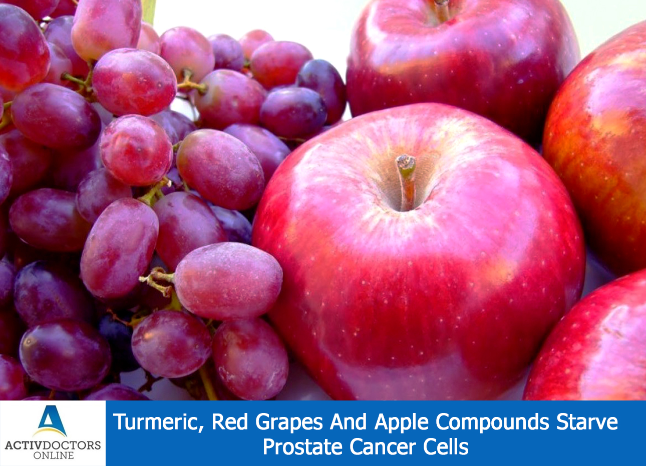 Turmeric, Red Grapes And Apple Compounds Starve Prostate Cancer Cells