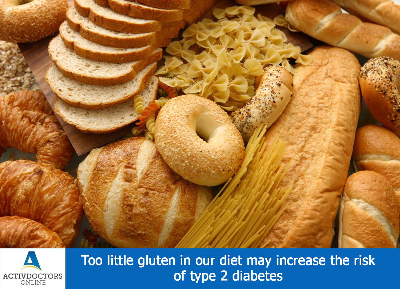 Too Little Gluten In Our Diet May Increase The Risk Of Type 2 Diabetes