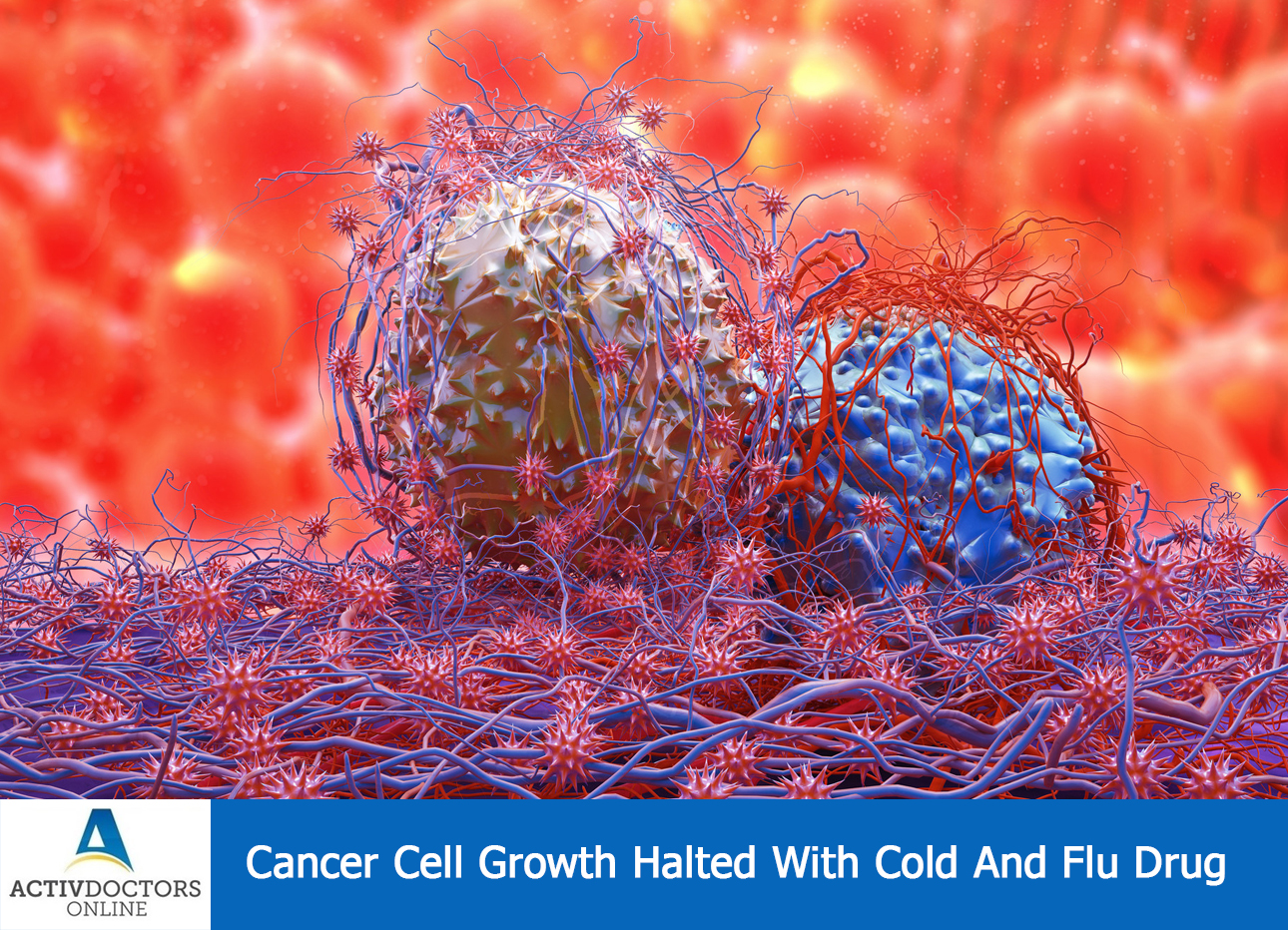 Cancer Cell Growth Halted With Cold And Flu Drug