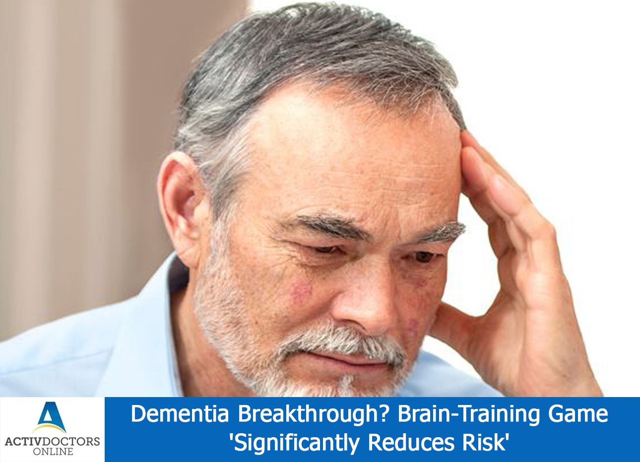 Dementia Breakthrough? Brain-Training Game 'Significantly Reduces Risk'