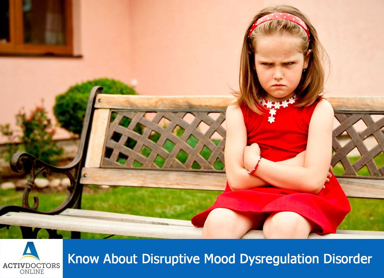 Know About Disruptive Mood Dysregulation Disorders