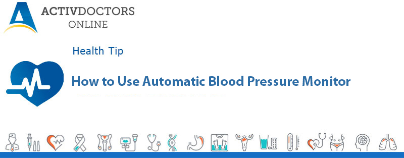 How to Use Automatic Blood Pressure Monitor