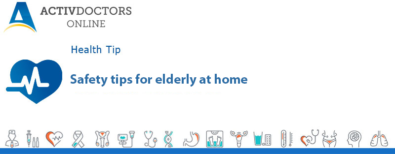Safety tips for elderly at home