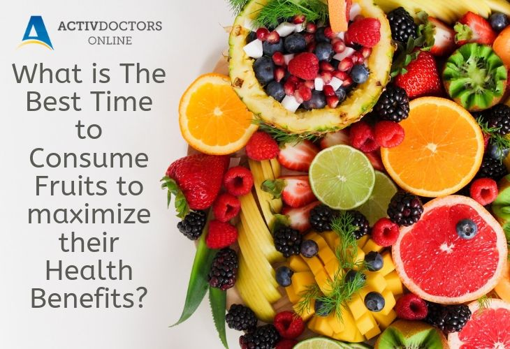 What is The Best Time to Consume Fruits to maximize their Health Benefits?