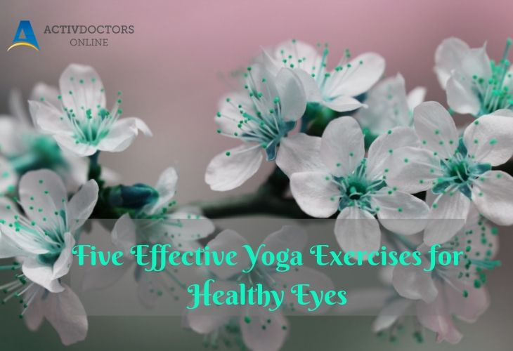 Five Effective Yoga Exercises for Healthy Eyes