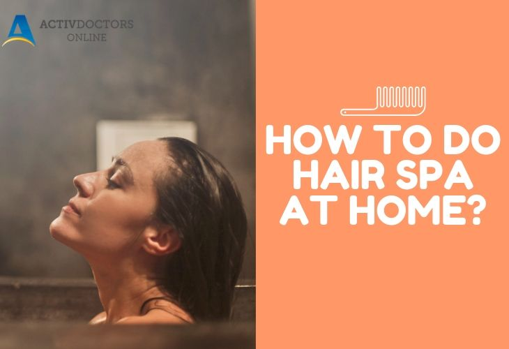 How to do Hair Spa at Home?