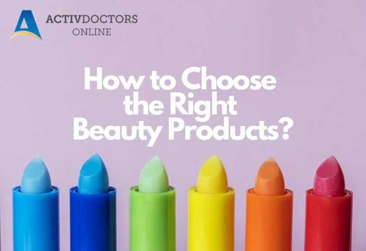 How to Choose the Right Beauty Products