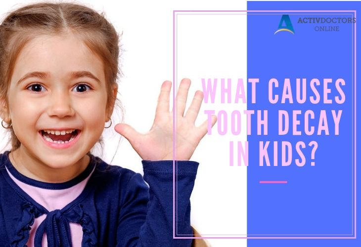 What Causes Tooth Decay in Kids?